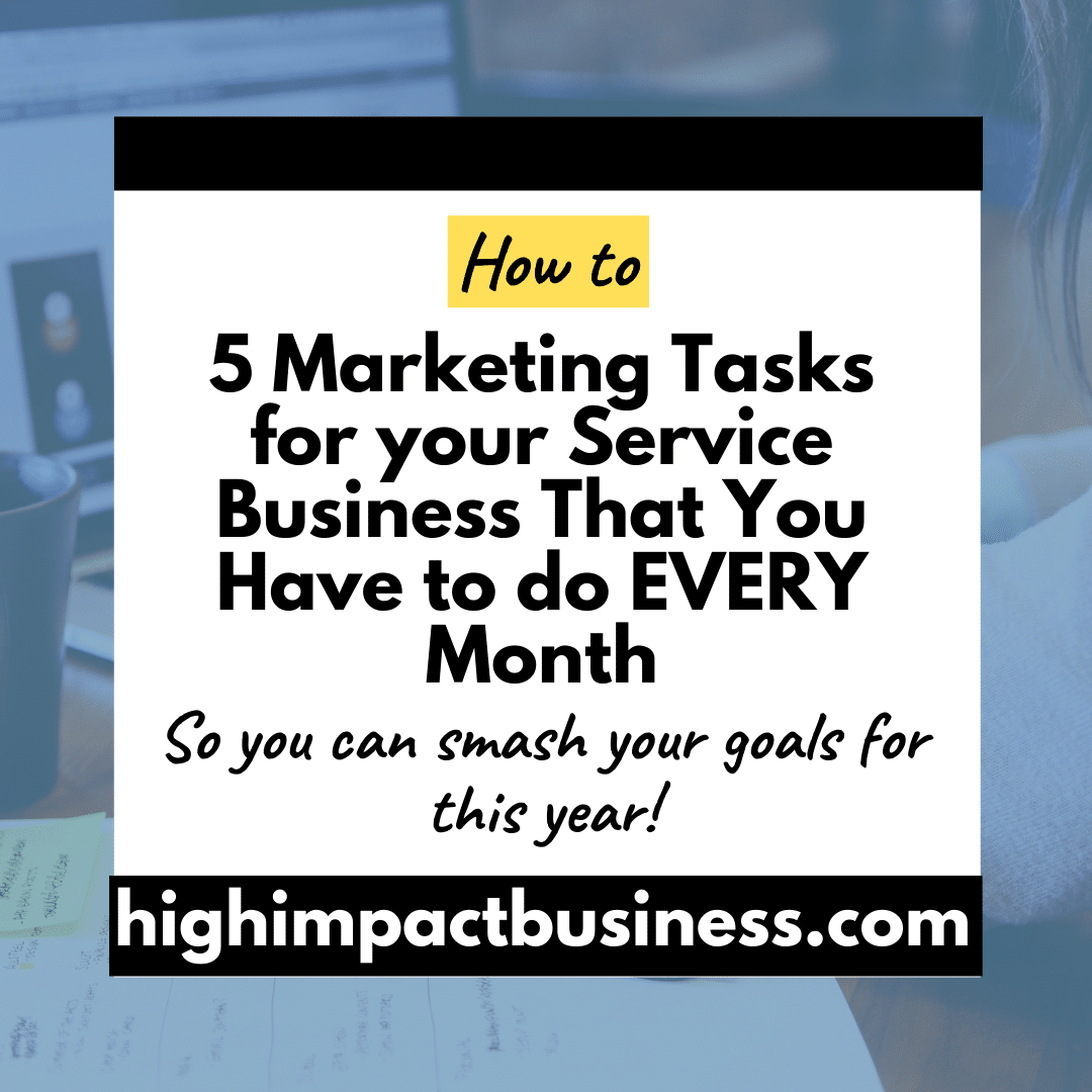 5 Marketing Tasks for your Service Business That You Have to do Every Month