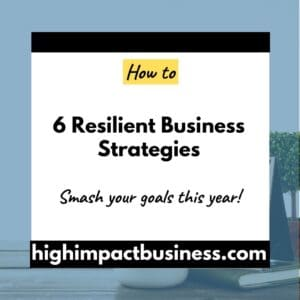 6 Resilient business strategies – keeping your small business afloat in uncertain times